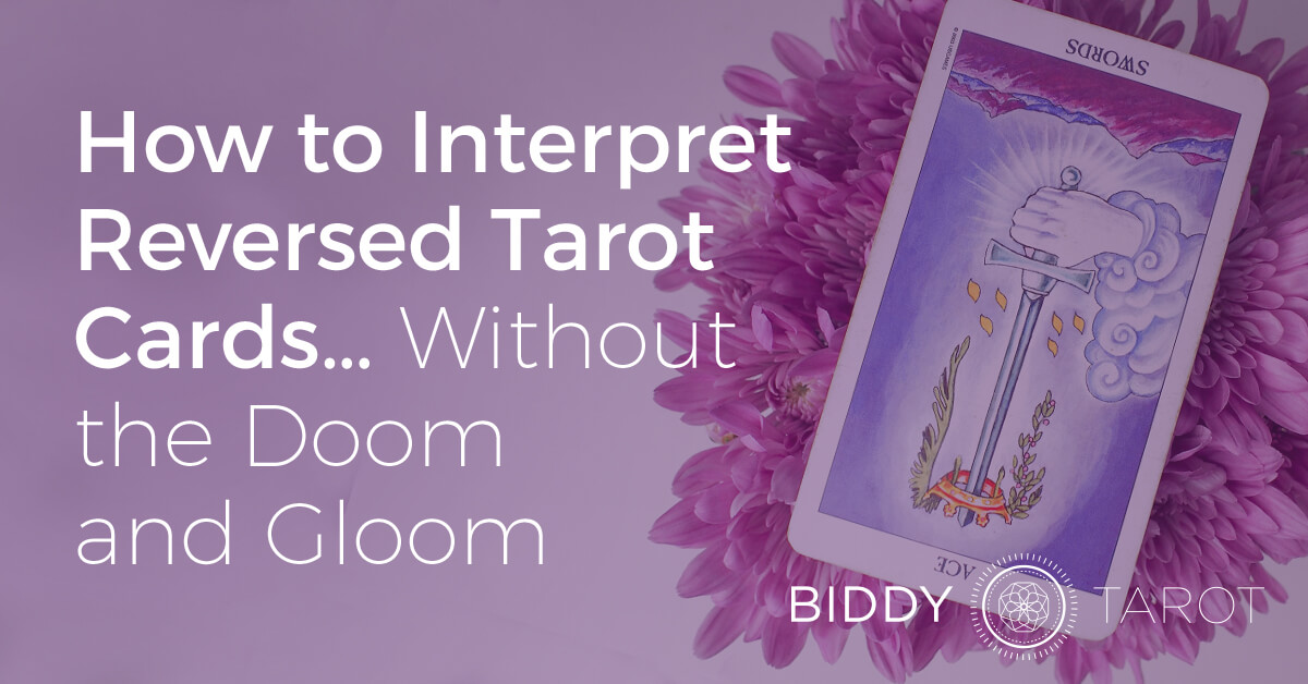 FB-Blog-20160915-how-to-interpret-reversed-tarot-cards-without-the-gloom-and-doom