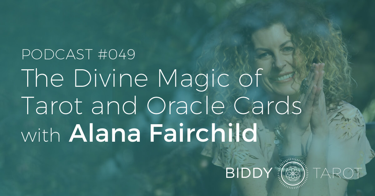 FB-BTP49-the-divine-magic-of-tarot-and-oracle-cards-with-alana-fairchild
