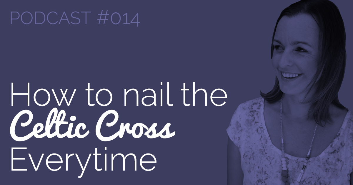 BTP014-FB-how-to-nail-the-celtic-cross-everytime