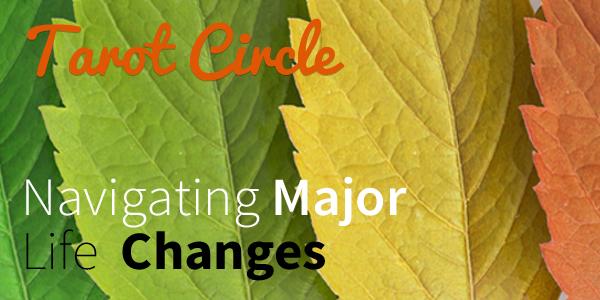 Blog-20141112-Tarot-Circle-Life-Changes