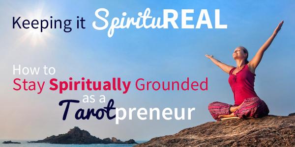 Blog-20150218-Keeping-It-Spiritureal-as-a-Tarotprenuer