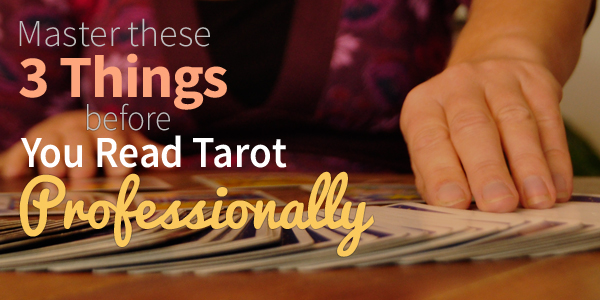 Blog-20150401-3-things-before-you-read-tarot-professionally