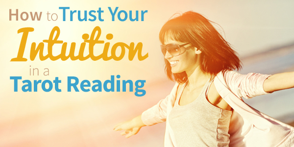 Blog-20150415-how-to-trust-your-intuition-in-a-tarot-reading