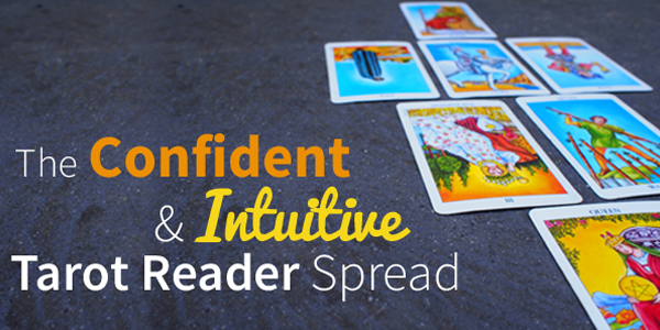 Blog-20150422-confident-intuitive-tarot-reader-spread