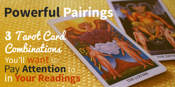 Blog-20150603-powerful-pairings-3-tarot-card-combinations