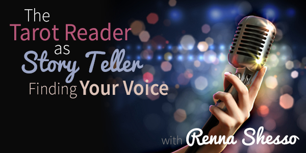 Blog-20150930-the-tarot-reader-as-the-storyteller-with-renna-shesso