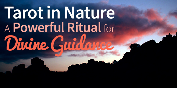 Blog-20151007-Tarot-in-Nature-a-powerful-ritual-for-divine-guidance