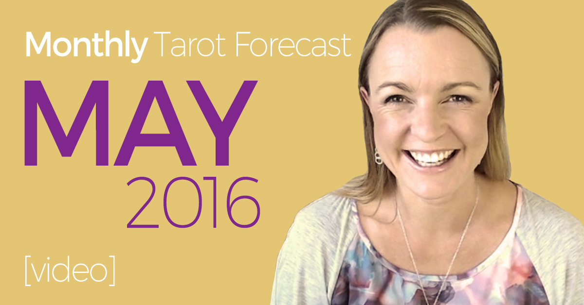FB-Blog-20160428-monthly-tarot-forecast-video-may-2016