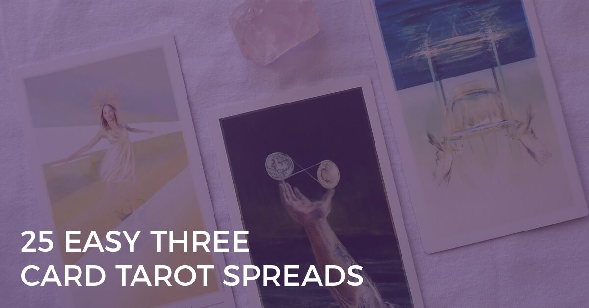 25 Easy Three Card Tarot Spreads