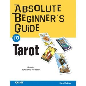 Absolute Beginners Guide to Tarot