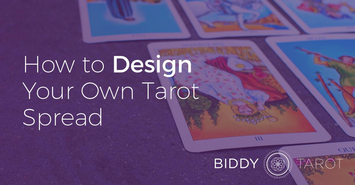 How to Design Your Own Tarot Spread | BiddyTarot Blog