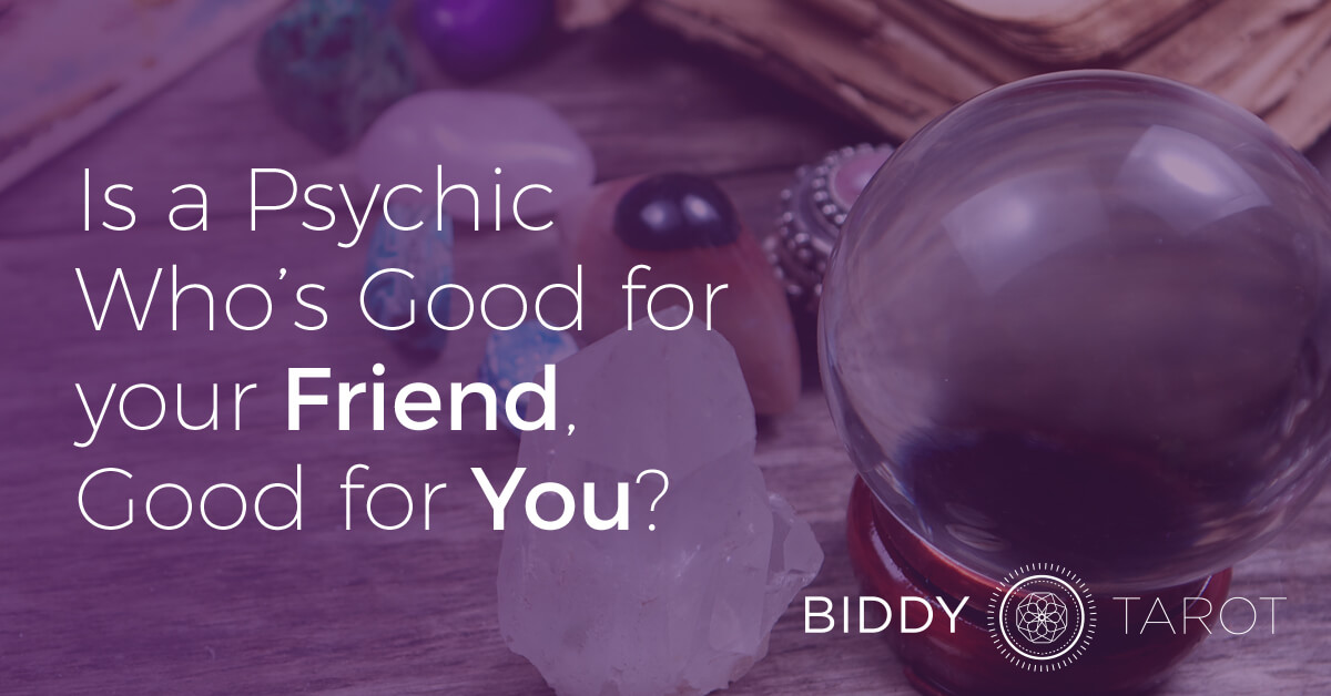blog-20111012-is-a-psychic-whos-good-for-your-friend-good-for-you