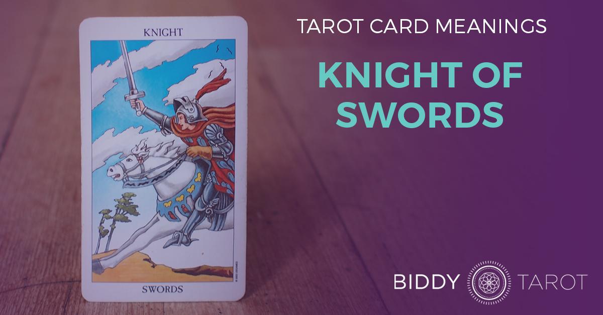 Knight of Swords Tarot Card Meanings | Biddy Tarot