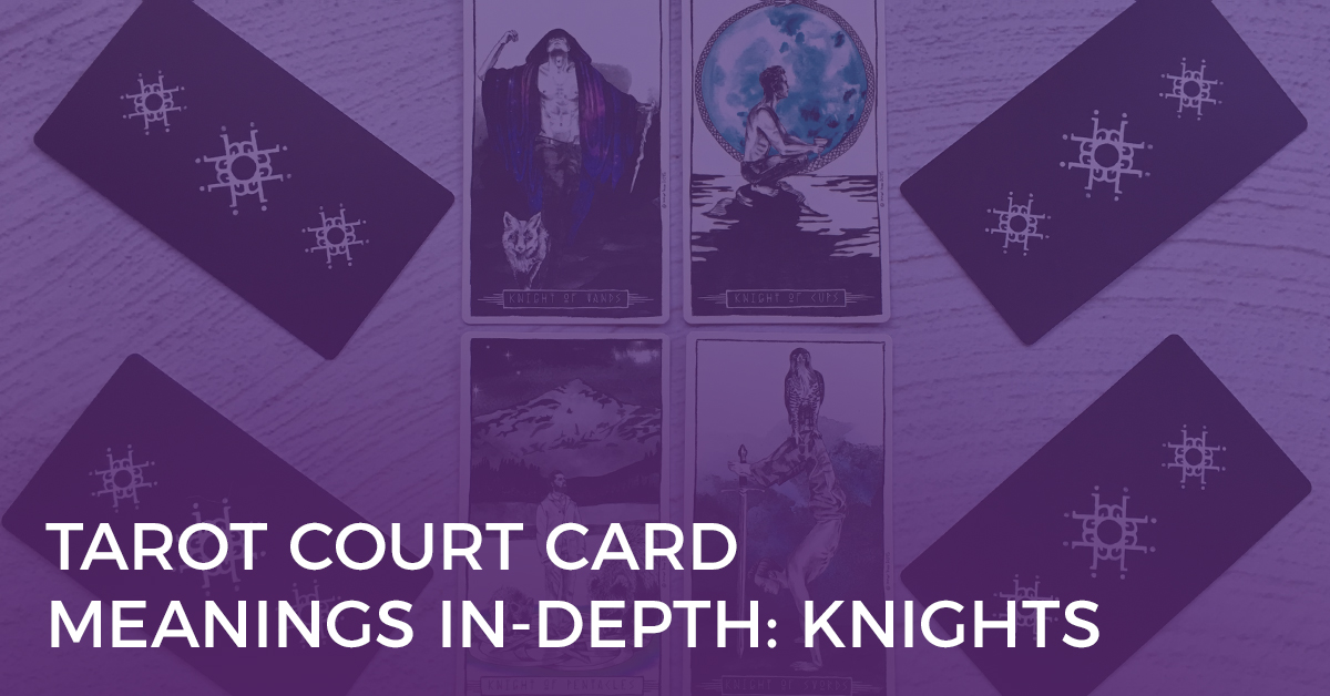 Tarot Court Card Meanings: Knights