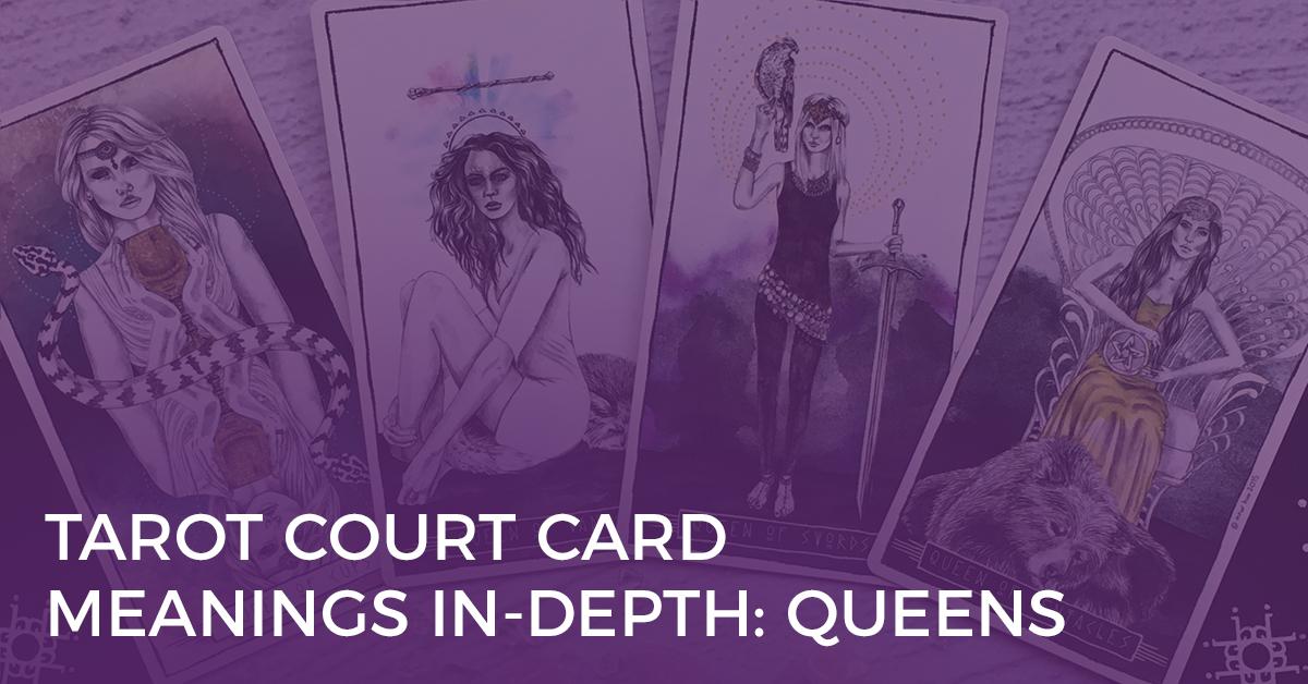 Tarot Court Card Meanings: Queens