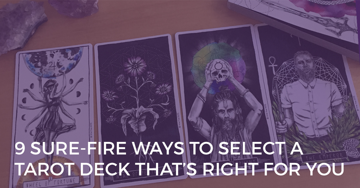 how to select a tarot deck that's right for you