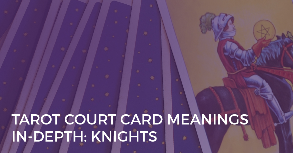 tarot court card meanings in depth knights
