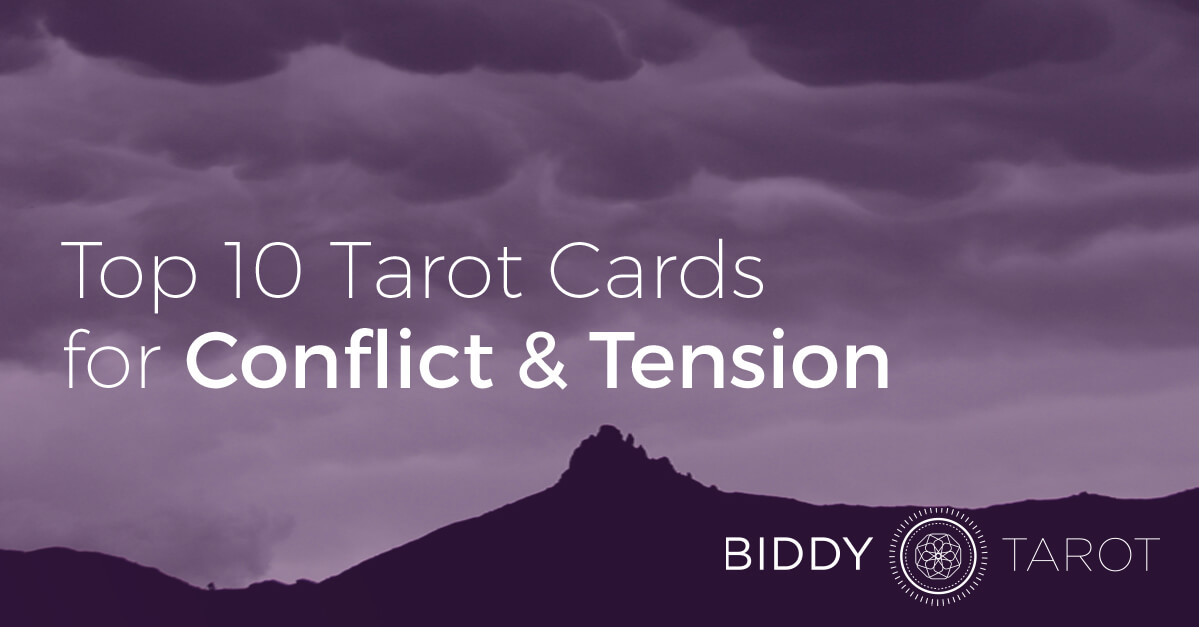 Top 10 Tarot Cards for Conflict and Tension | Biddy Tarot Blog
