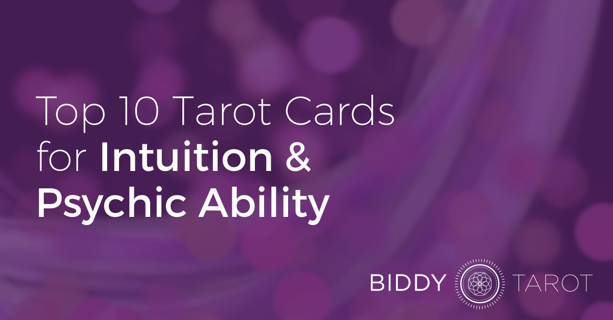 Top 10 Cards for Intuition and Psychic Ability| Biddy Tarot Blog