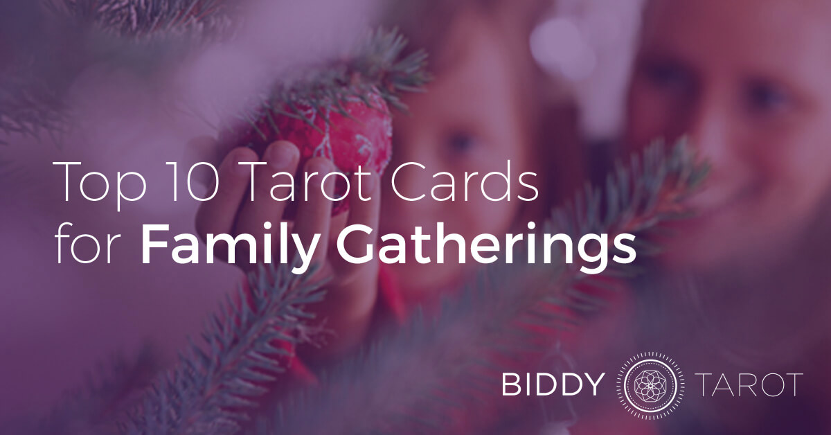 Blog-20141224-top-10-tarot-cards-for-family-gatherings