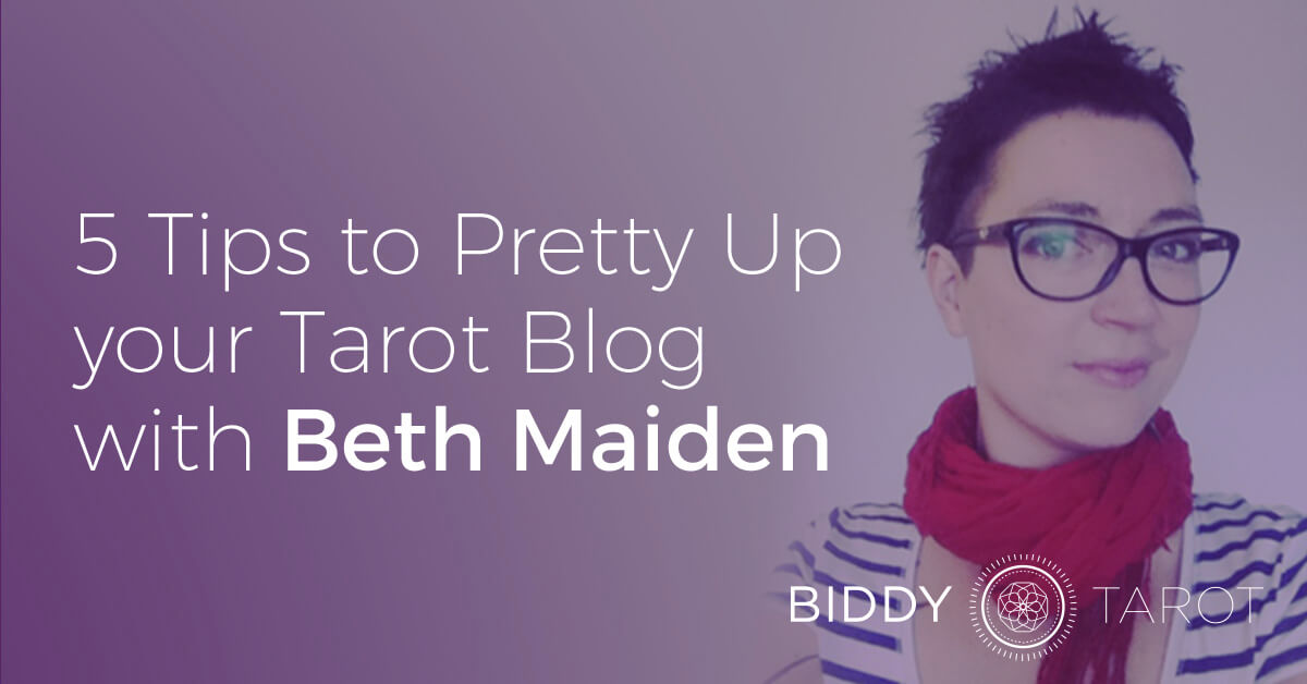 5 Tips to Pretty Up Your Tarot Blog with Beth Maiden