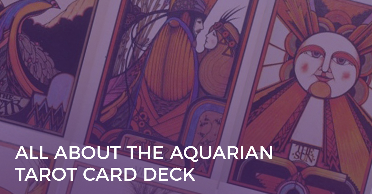 All About the Aquarian Tarot Card Deck
