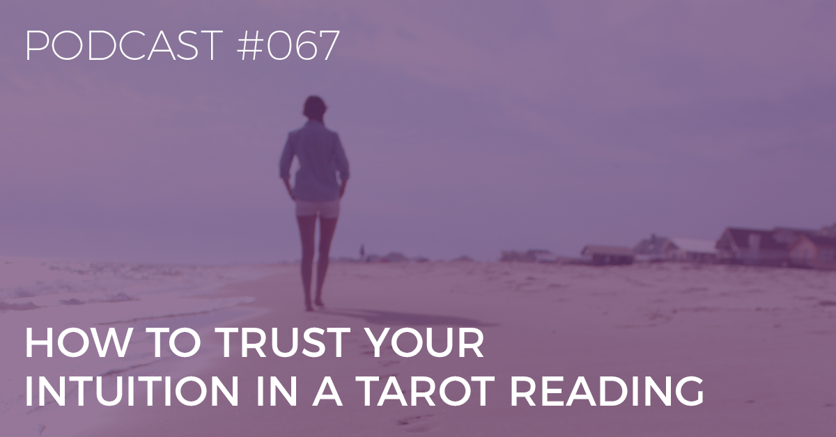 How to trust your intuition in a Tarot reading