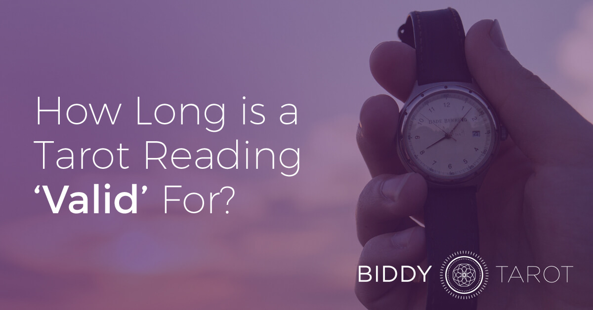 How long is a Tarot reading valid for?
