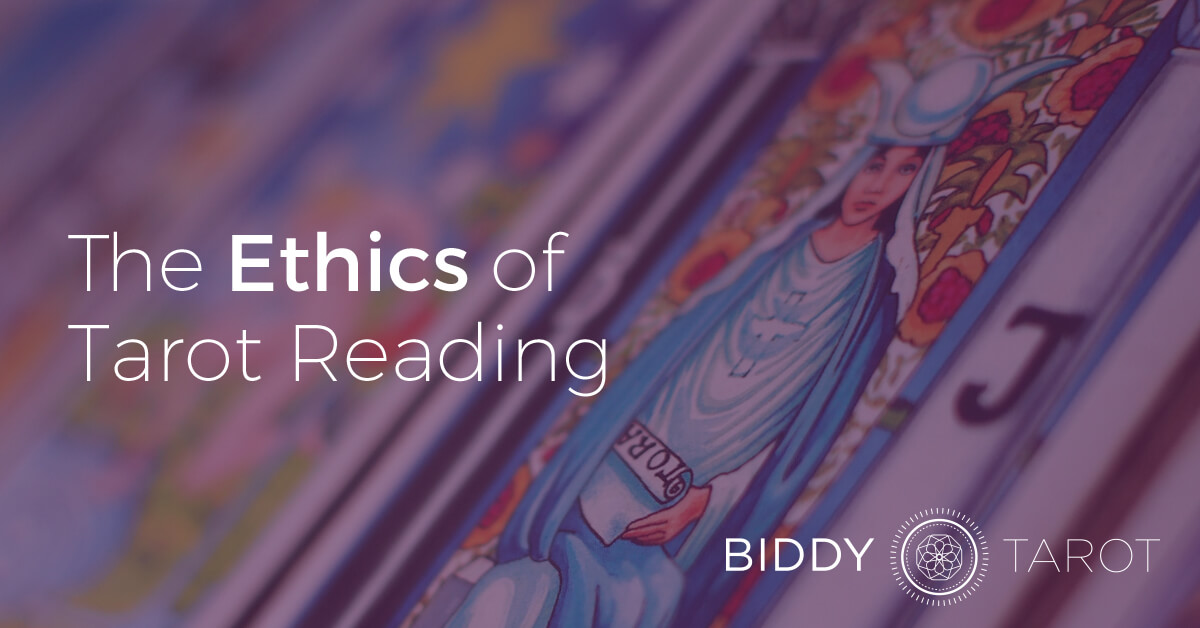 The Ethics of Tarot Reading | Biddy Tarot Blog