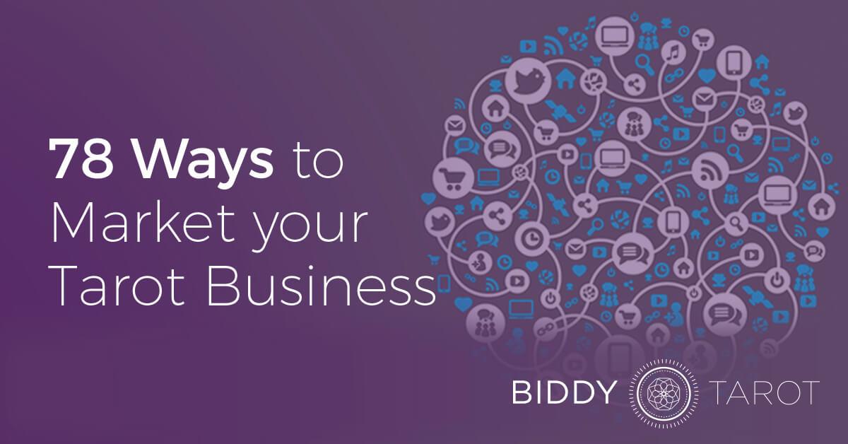 78 Ways to Market Your Tarot Business | Biddy Tarot Blog