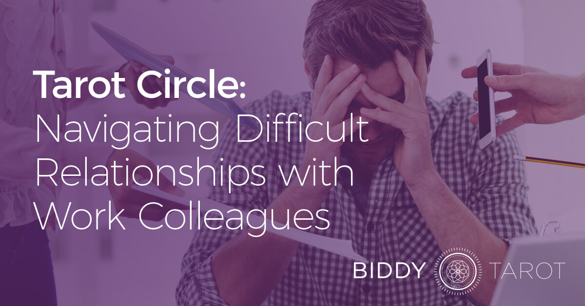 blog-20130313-tarot-circle-navigating-difficult-relationships-with-work-colleagues