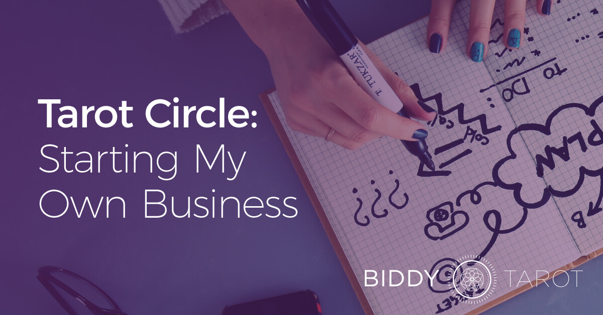 blog-20130821-tarot-circle-starting-my-own-business