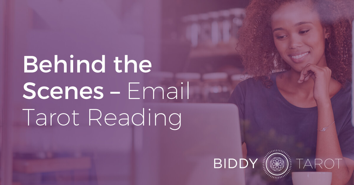 A Behind-the-Scenes Tour of My Email Tarot Readings | Biddy Tarot Blog