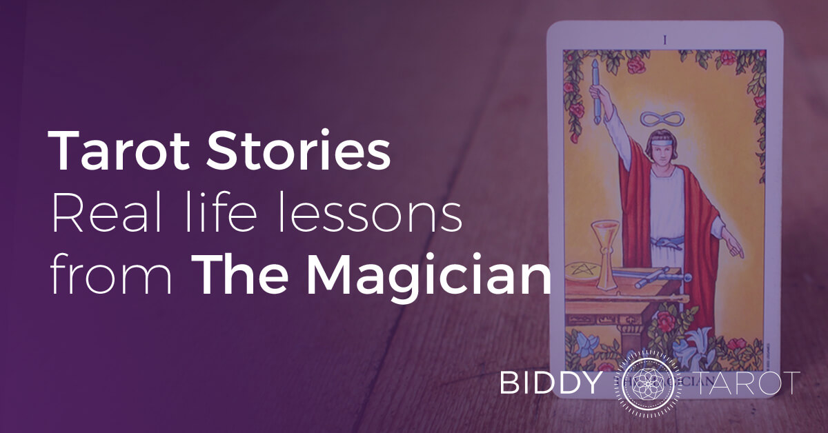 Tarot Stories: Real Life Lessons from The Magician | BiddyTarot Blog