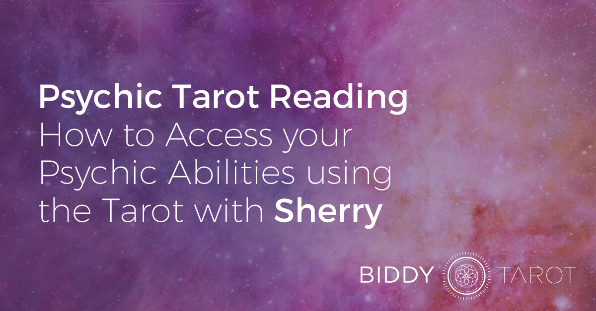 How to Access Your Psychic Abilities Using the Tarot with Sherry ...
