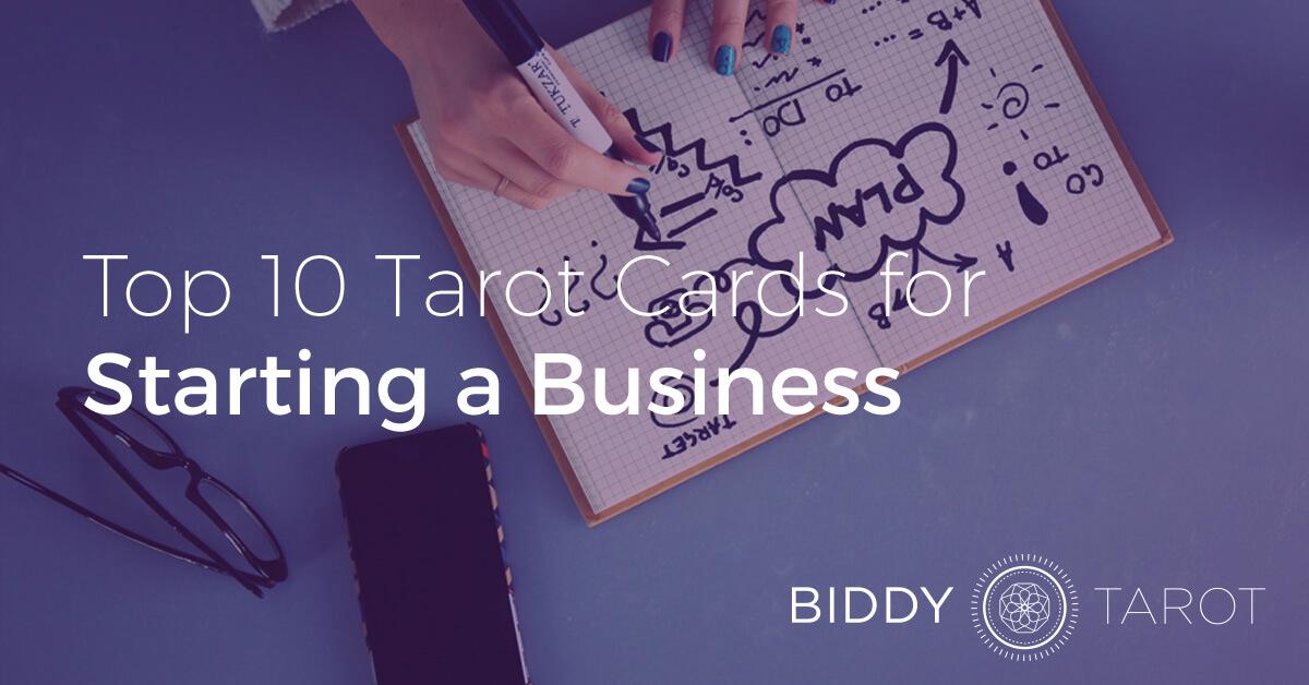 Top 10 Tarot Cards for Starting a Business | Biddy Tarot Blog