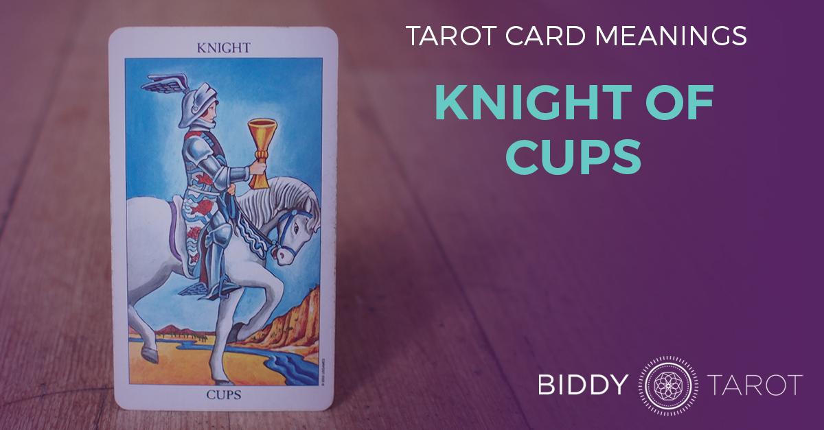 Knight of Cups Tarot Card Meanings | Biddy Tarot