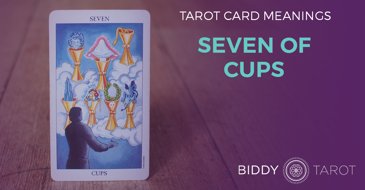 Seven of Cups Tarot Card Meanings | Biddy Tarot