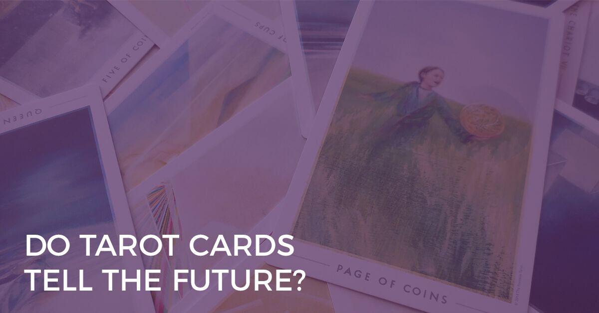 Does the Tarot Really Tell the Future? | Biddy Tarot Blog