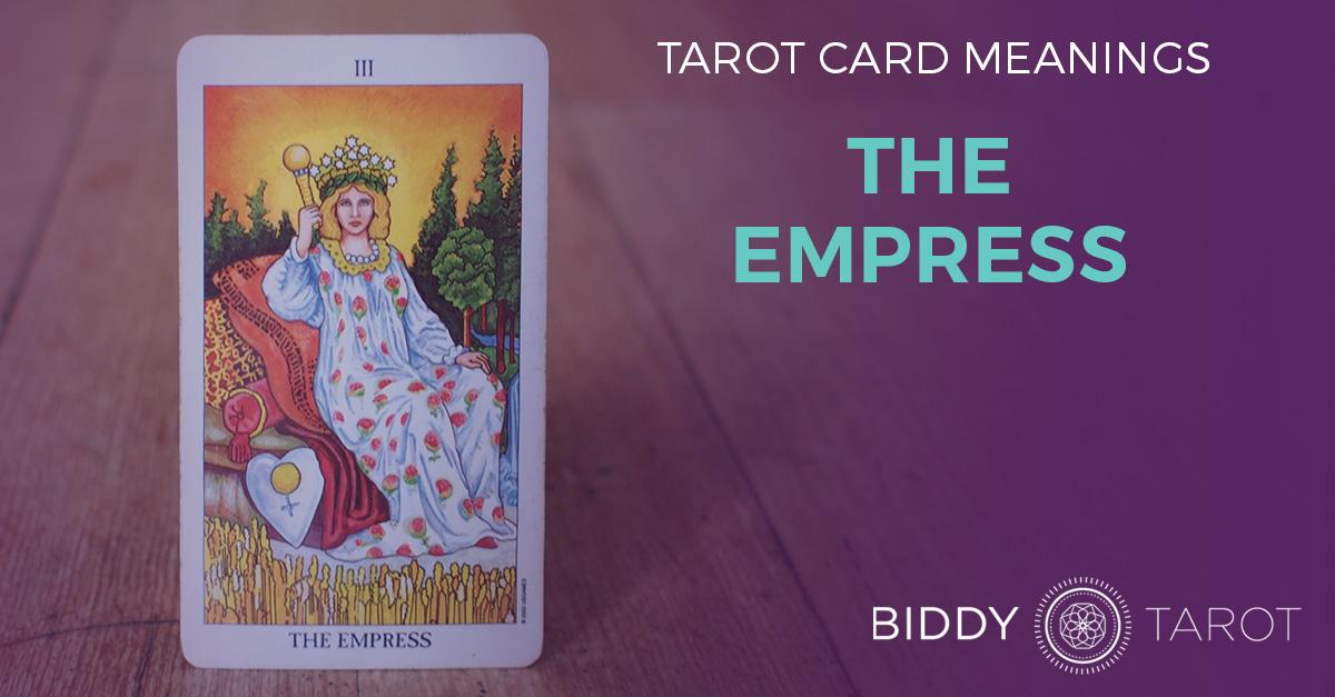 Empress Tarot Card Meanings | Biddy Tarot