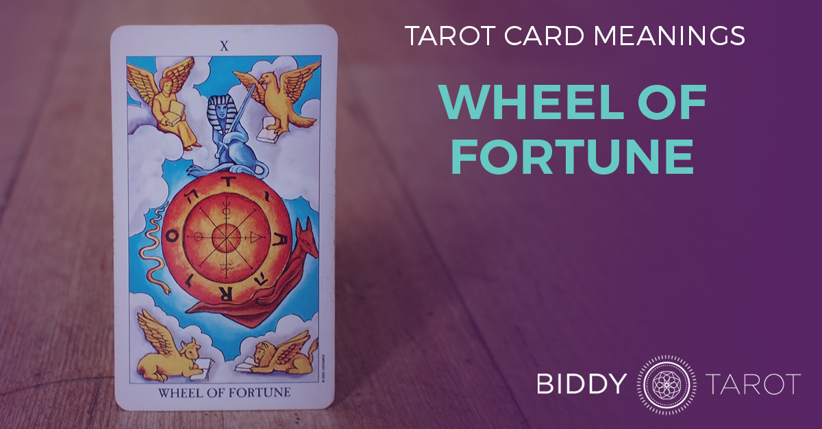 Wheel of Fortune Tarot Card Meanings | Biddy Tarot