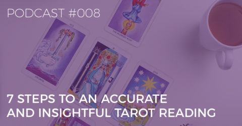 7 Steps to an Accurate and Insightful Tarot Reading