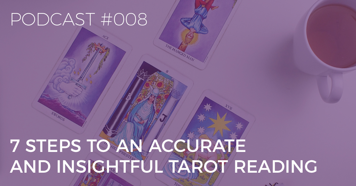 BTP8: 7 Steps to an Accurate and Insightful Tarot Reading