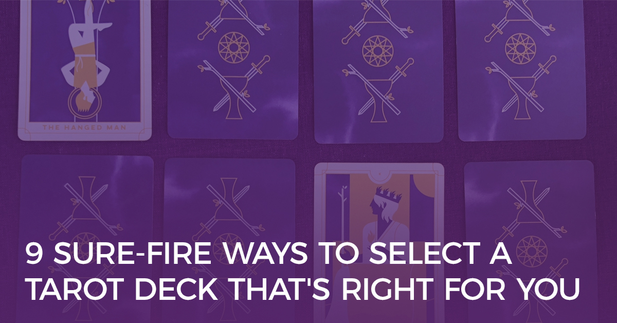 9 Sure-Fire Ways to Select a Tarot Deck That's Right for You