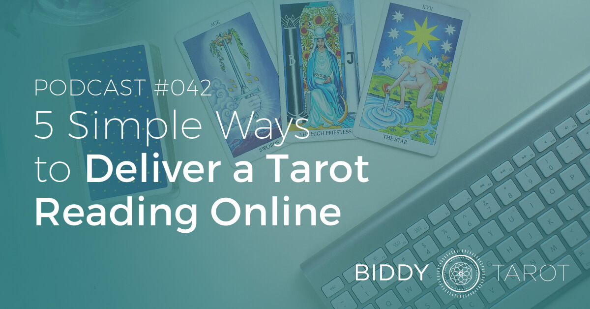 BTP42: 5 Simple Ways to Deliver a Tarot Reading Online | BiddyTarot