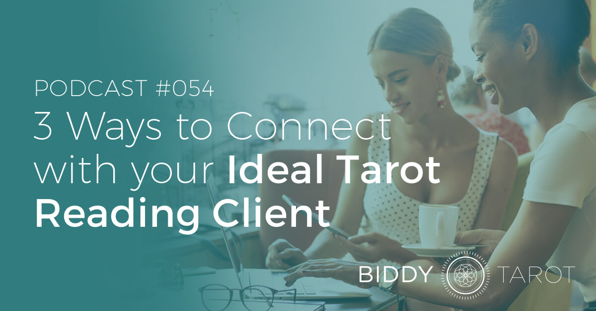 fb-btp54-3-ways-to-connect-with-your-ideal-tarot-reading-client