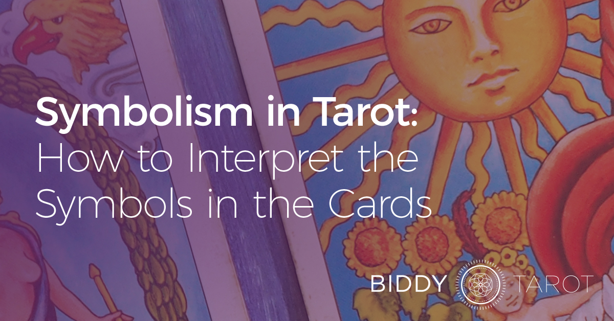 Symbolism In Tarot How To Interpret The Symbols In The Cards