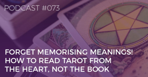 How to Read Tarot From the Heart, Not the Book