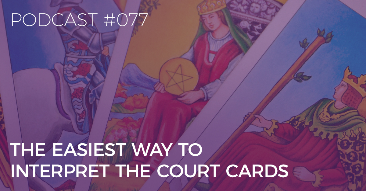 BTP077: The Easiest Way to Interpret the Court Cards