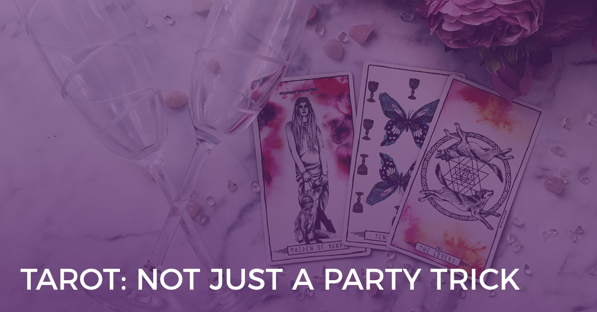 Tarot - Not Just a Party Trick